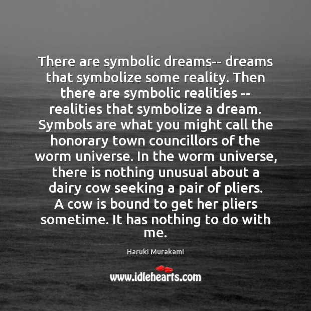 There are symbolic dreams– dreams that symbolize some reality. Then there are Image