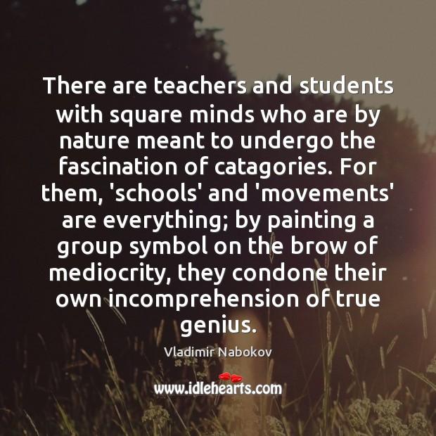 There are teachers and students with square minds who are by nature Image