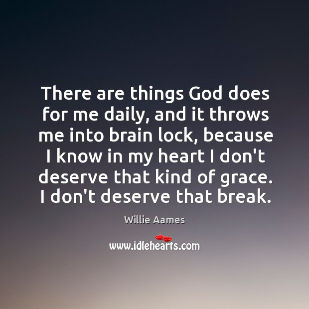 There are things God does for me daily, and it throws me Image