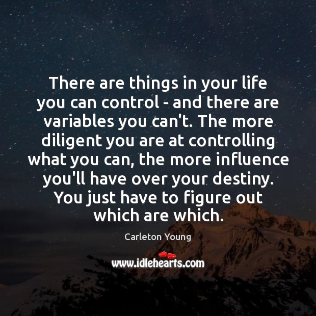 Image, There are things in your life you can control – and there