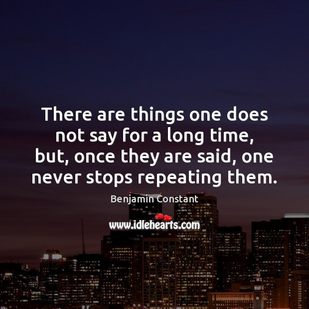 Image, There are things one does not say for a long time, but,