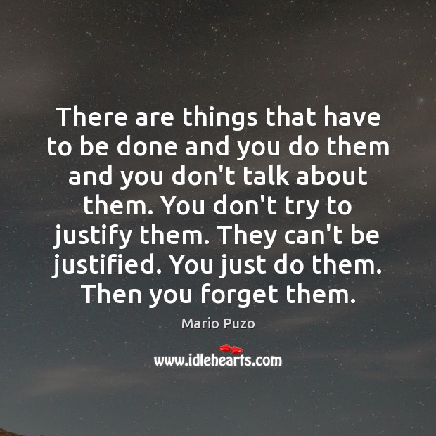 There are things that have to be done and you do them Mario Puzo Picture Quote