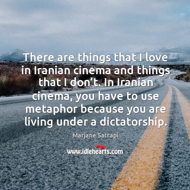 There are things that I love in iranian cinema and things that I don't. Image