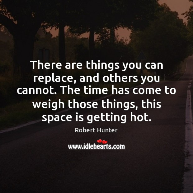 There are things you can replace, and others you cannot. The time Image