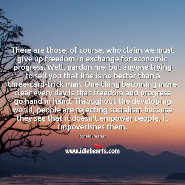 Image, There are those, of course, who claim we must give up freedom