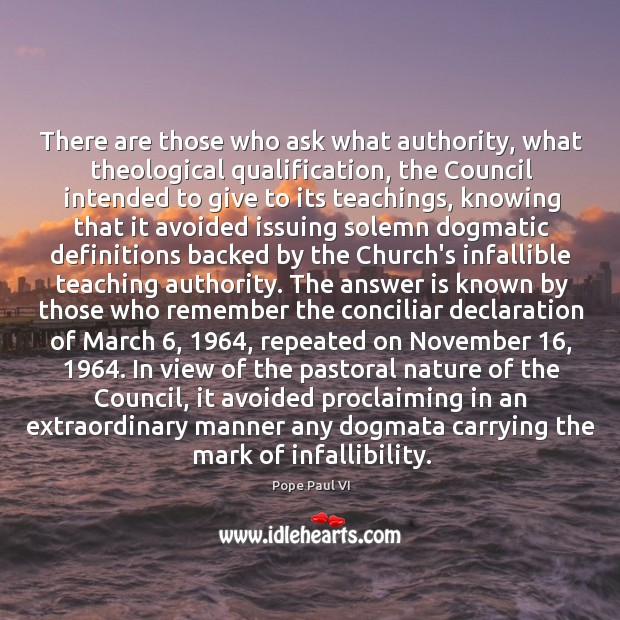 There are those who ask what authority, what theological qualification, the Council Image