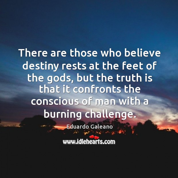 Image, There are those who believe destiny rests at the feet of the