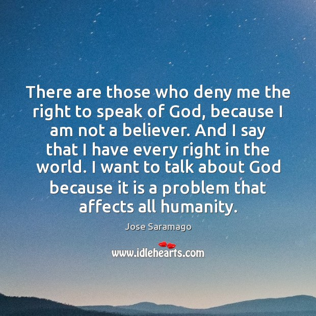 Image, There are those who deny me the right to speak of God,