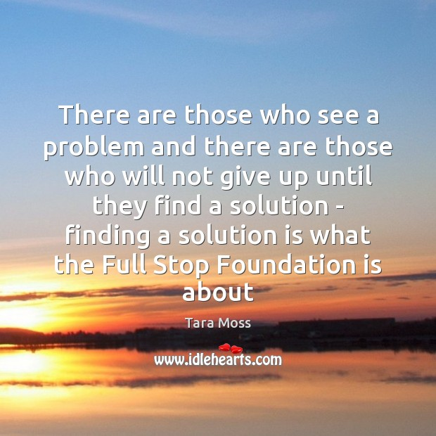There are those who see a problem and there are those who Solution Quotes Image