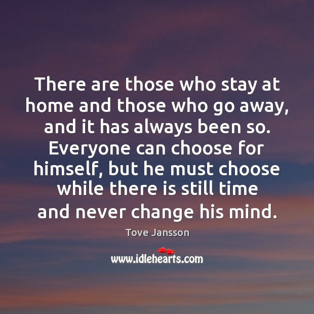There are those who stay at home and those who go away, Image