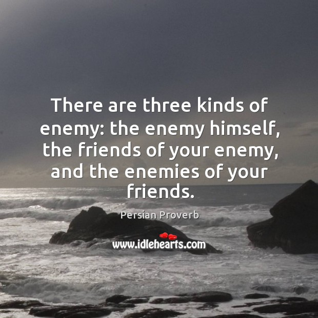 There are three kinds of enemy Persian Proverbs Image