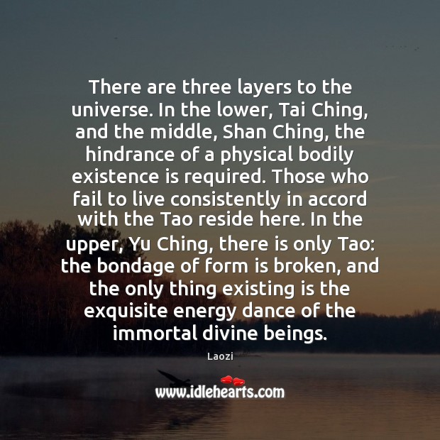 Image about There are three layers to the universe. In the lower, Tai Ching,