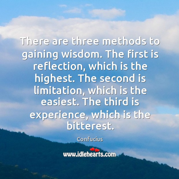 Image, There are three methods to gaining wisdom. The first is reflection, which is the highest.