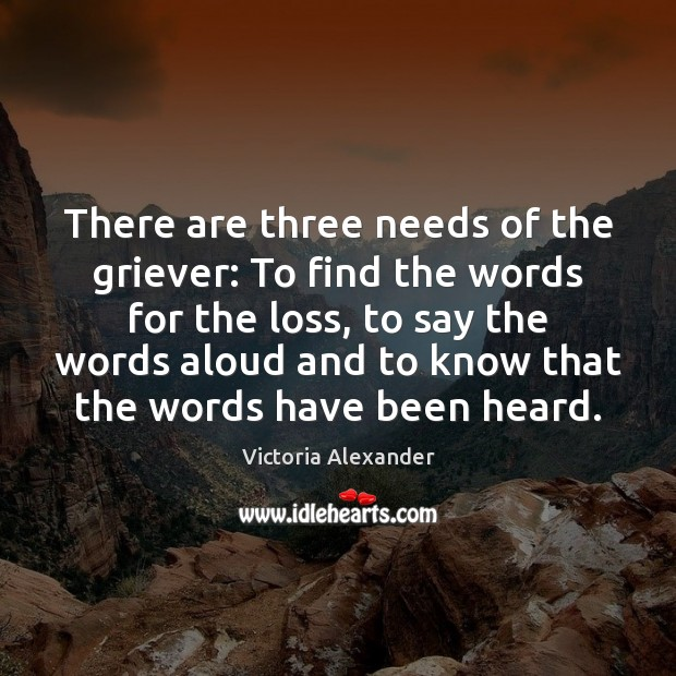 There are three needs of the griever: To find the words for Image