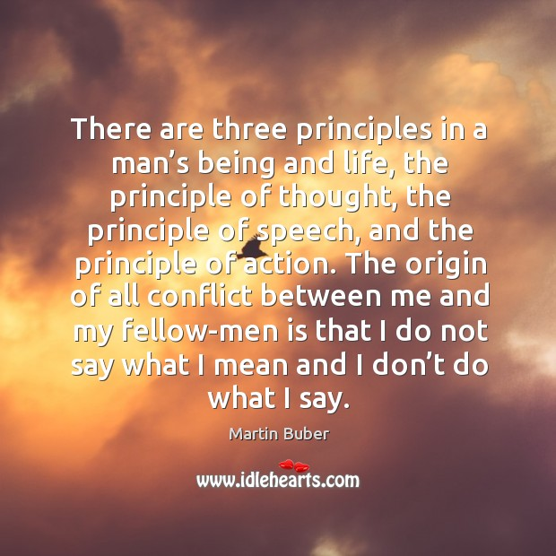 There are three principles in a man's being and life Image