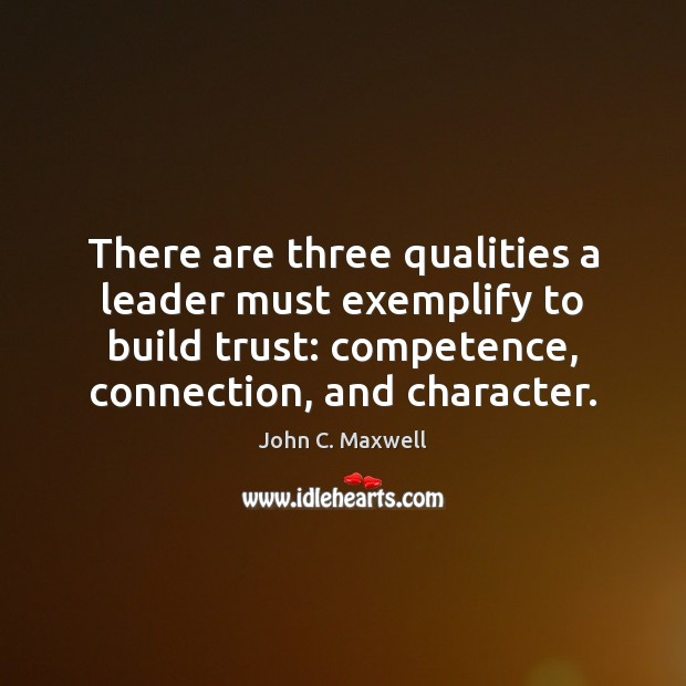 Image, There are three qualities a leader must exemplify to build trust: competence,
