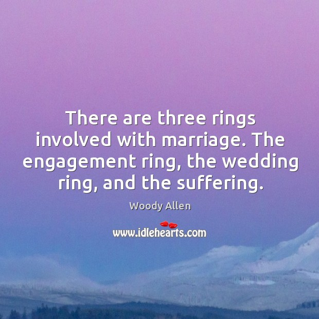 Image, There are three rings involved with marriage. The engagement ring, the wedding