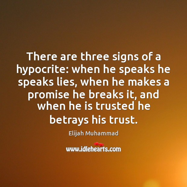 Image, There are three signs of a hypocrite: when he speaks he speaks