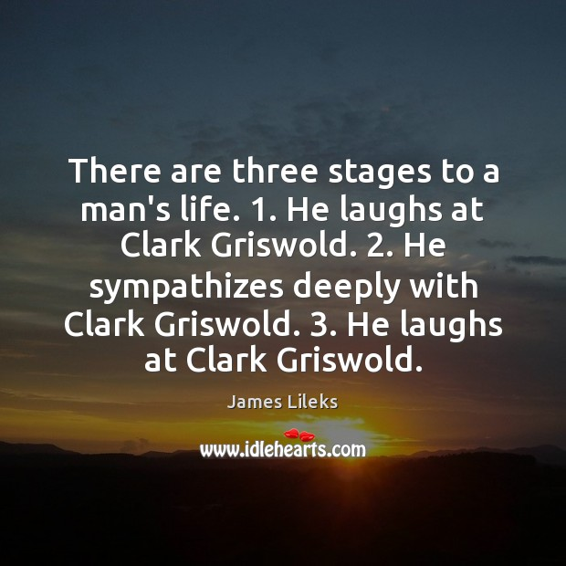 Image, There are three stages to a man's life. 1. He laughs at Clark
