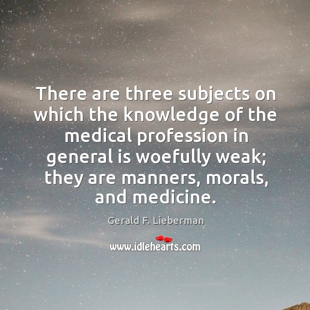 There are three subjects on which the knowledge of the medical profession in general is woefully weak Image