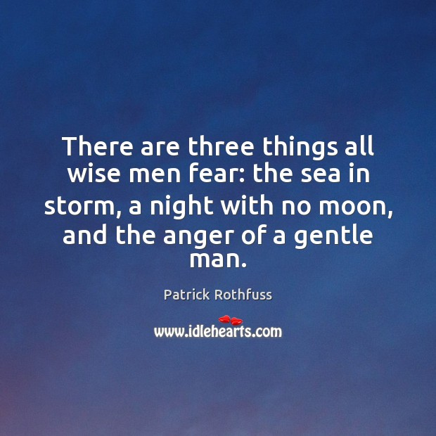Image, There are three things all wise men fear: the sea in storm,