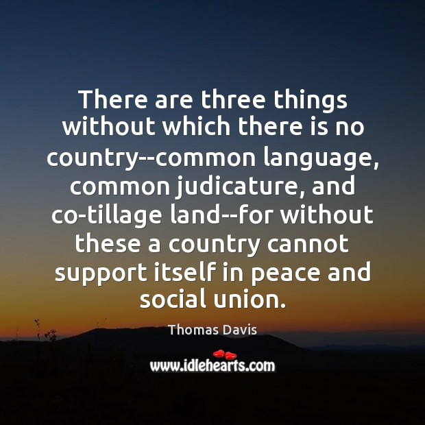 There are three things without which there is no country–common language, common Image