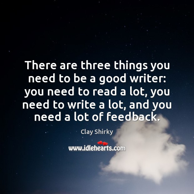 There are three things you need to be a good writer: you Image