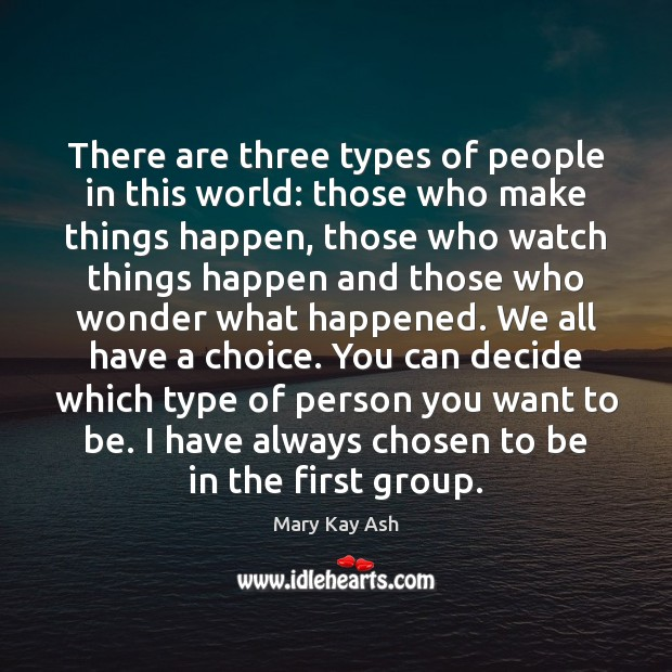 There are three types of people in this world: those who make Mary Kay Ash Picture Quote