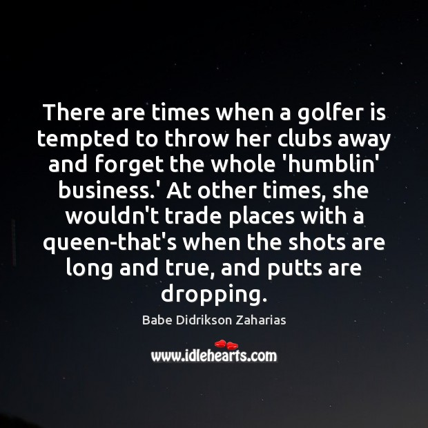 Image, There are times when a golfer is tempted to throw her clubs