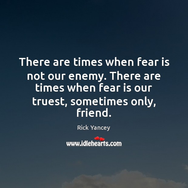 There are times when fear is not our enemy. There are times Image
