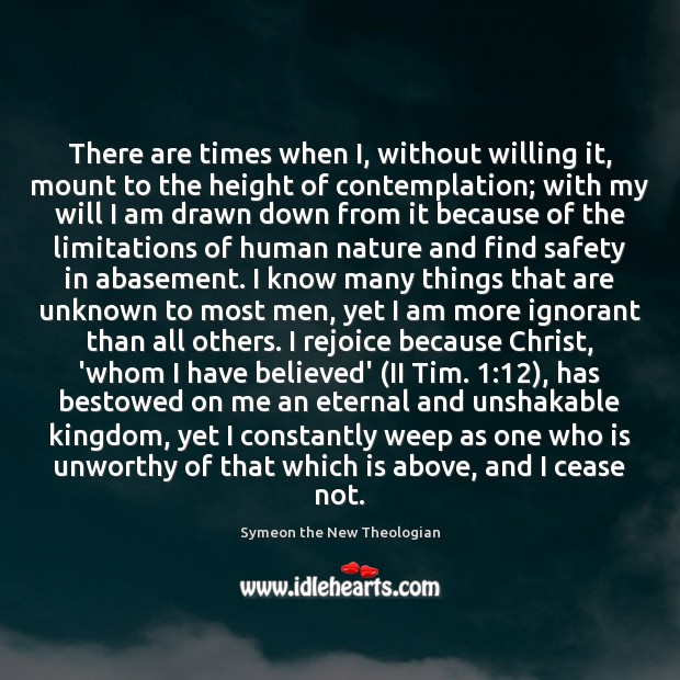 Image, There are times when I, without willing it, mount to the height