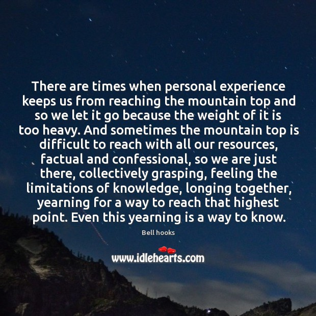 Image, There are times when personal experience keeps us from reaching the mountain