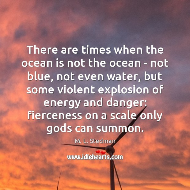 Image, There are times when the ocean is not the ocean – not