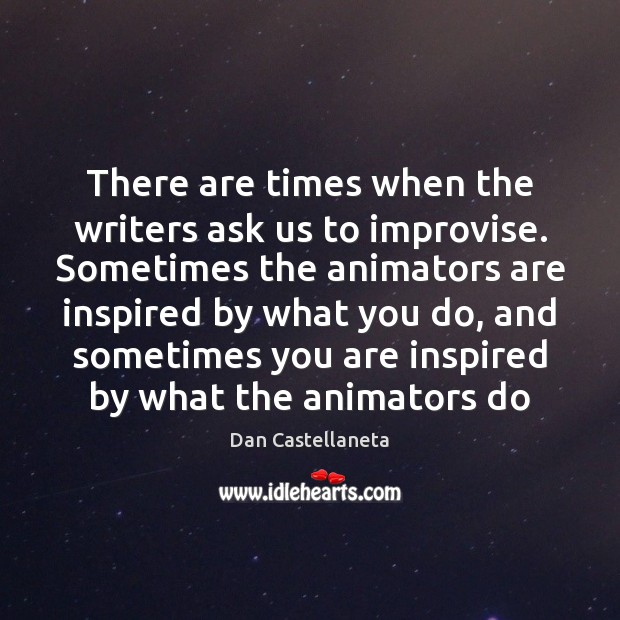Image, There are times when the writers ask us to improvise. Sometimes the