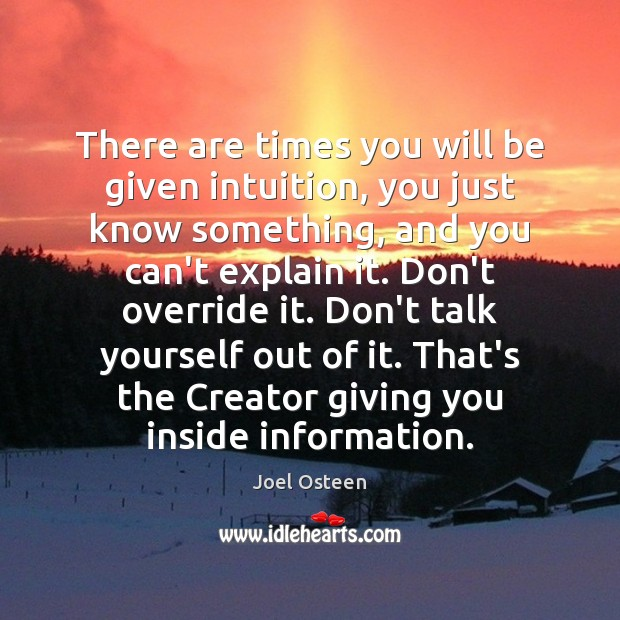 Image, There are times you will be given intuition, you just know something,