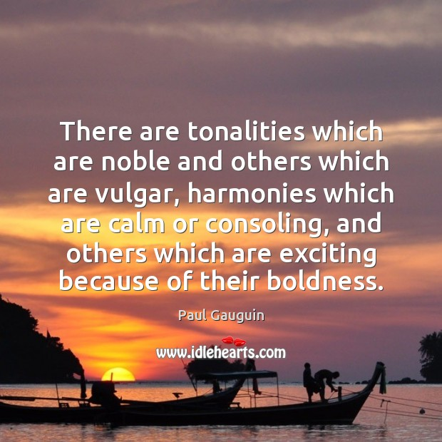 There are tonalities which are noble and others which are vulgar, harmonies Image