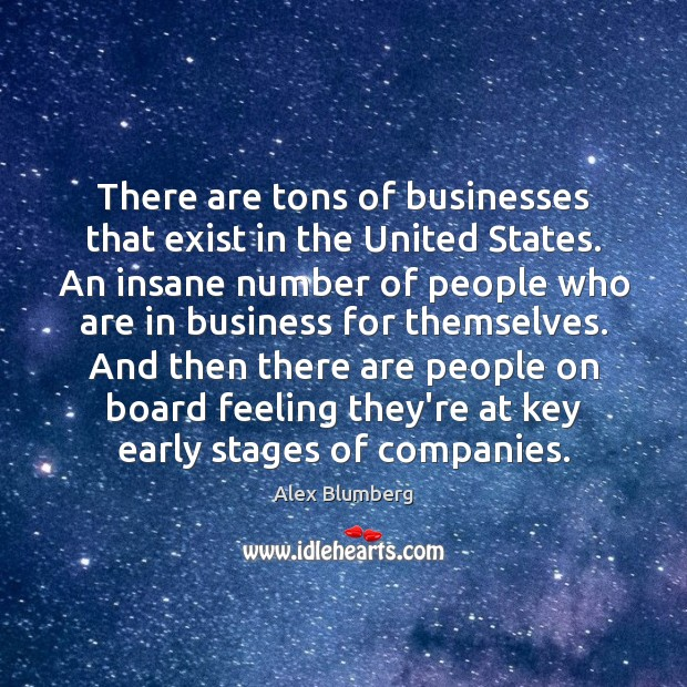 There are tons of businesses that exist in the United States. An Image