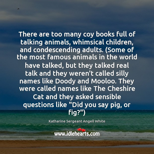 There are too many coy books full of talking animals, whimsical children, Image