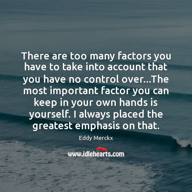 Image, There are too many factors you have to take into account that