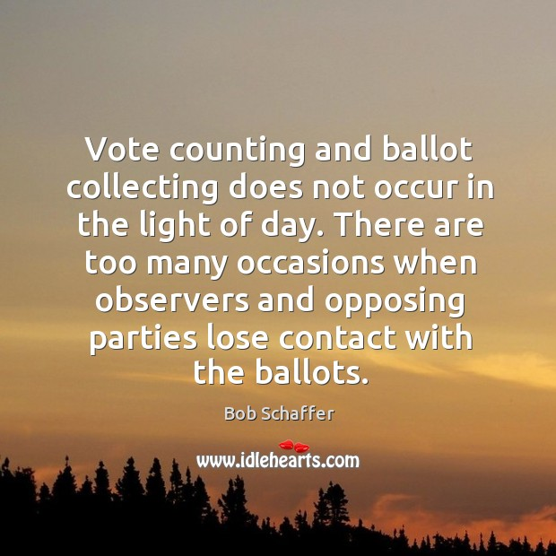 Image, There are too many occasions when observers and opposing parties lose contact with the ballots.