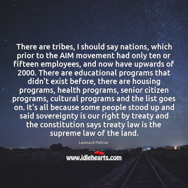 There are tribes, I should say nations, which prior to the AIM Image
