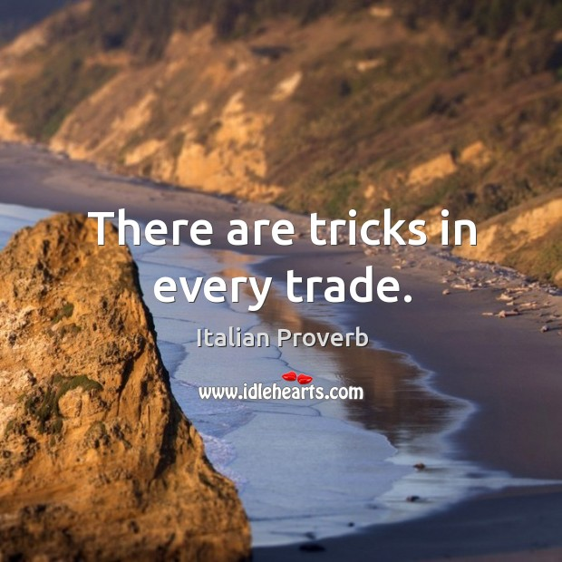 Image, There are tricks in every trade.