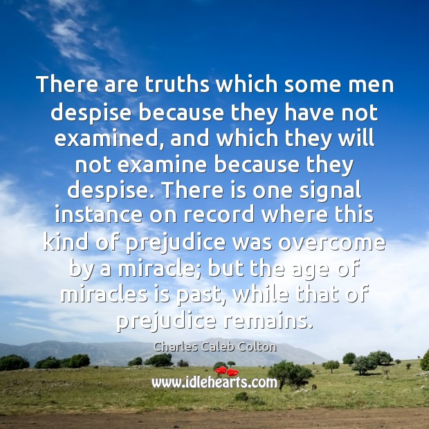 There are truths which some men despise because they have not examined, Image