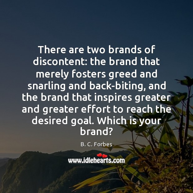 There are two brands of discontent: the brand that merely fosters greed Image