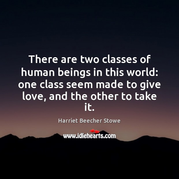 Image, There are two classes of human beings in this world: one class