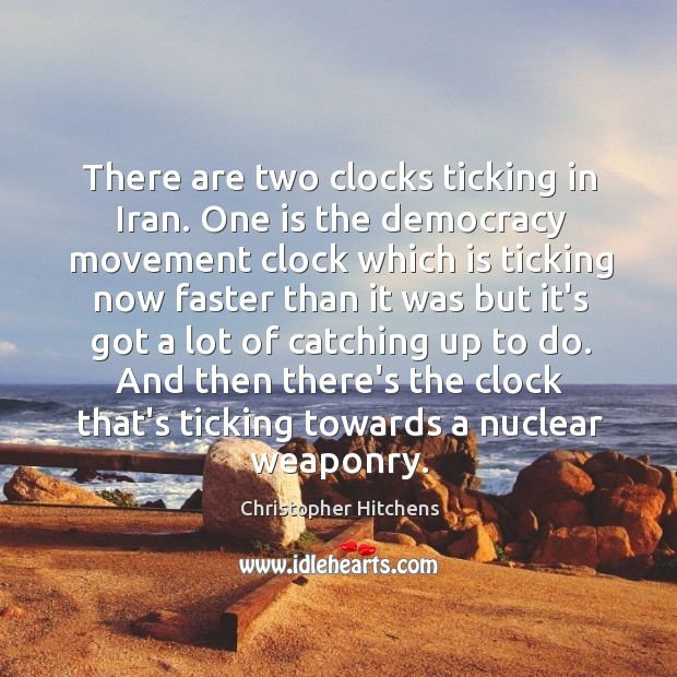 There are two clocks ticking in Iran. One is the democracy movement Image