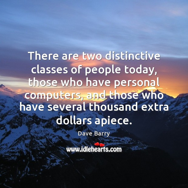 Image, There are two distinctive classes of people today, those who have personal