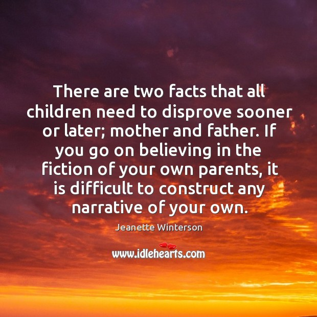 There are two facts that all children need to disprove sooner or Image
