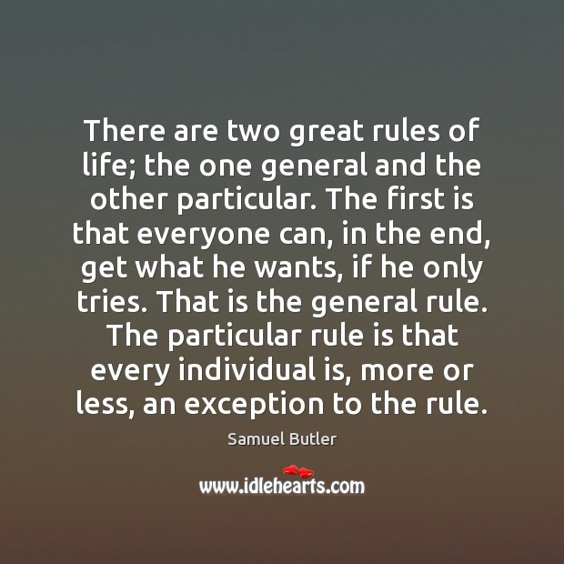 There are two great rules of life; the one general and the Image