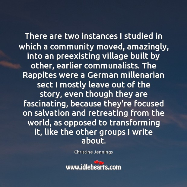Image, There are two instances I studied in which a community moved, amazingly,